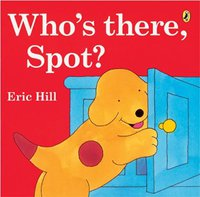 Who's there,Spot? かくれんぼ大好き